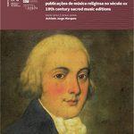 (PT) Lançamento e Concerto livro Marcos Portugal (1762-1830): Publicações de música religiosa no século XIX / 19th Century Sacred Music Editions